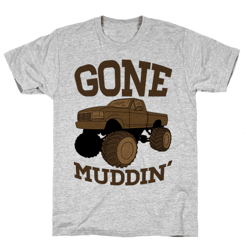 Gone Muddin Mens T-Shirt