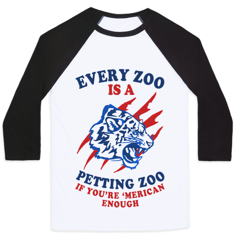 Every Zoo Is A Petting Zoo (Patriotic Baseball Tee) Baseball Tee