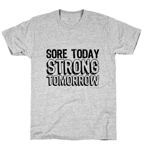 Sore Today Strong Tomorrow Mens T-Shirt