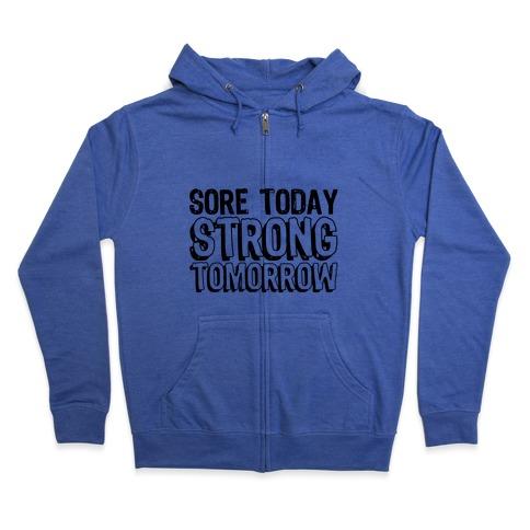 Sore Today Strong Tomorrow Zip Hoodie