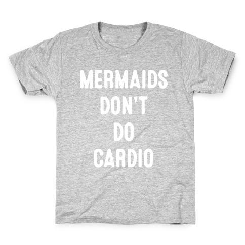 Mermaids Don't Do Cardio Kids T-Shirt
