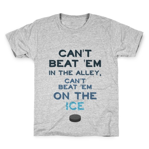 Can't Beat 'Em On The Ice Kids T-Shirt