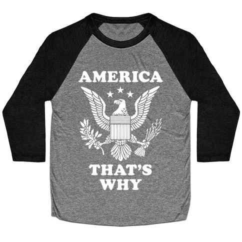 America That's Why (Patriotic Tank) Baseball Tee