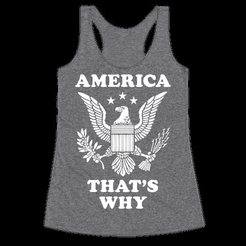 America That's Why (Patriotic Tank) Racerback Tank Top