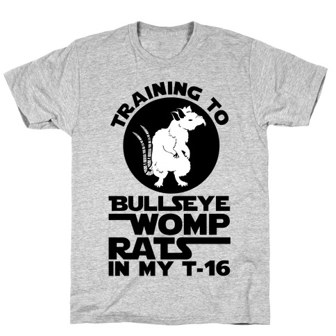 Training To Bullseye Womp Rats Mens T-Shirt