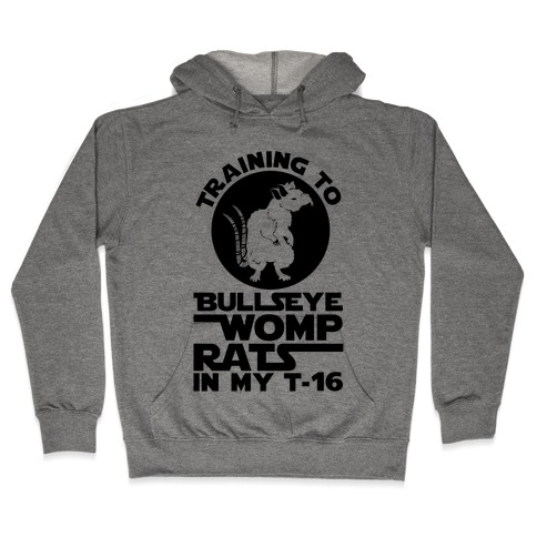Training To Bullseye Womp Rats Hooded Sweatshirt