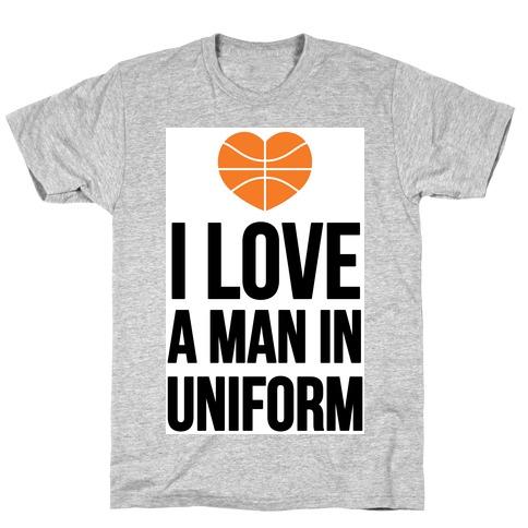 I Love a Man in Uniform (Basketball) T-Shirt