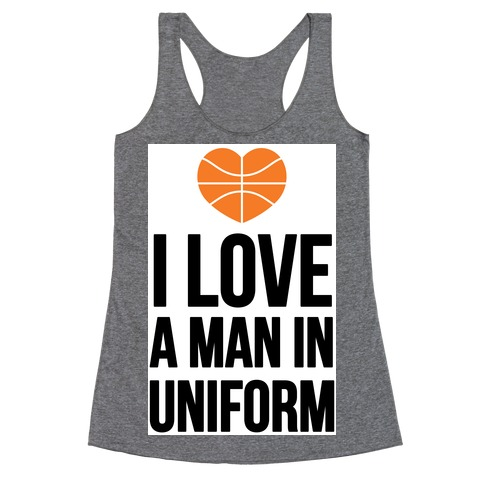 I Love a Man in Uniform (Basketball) Racerback Tank Top