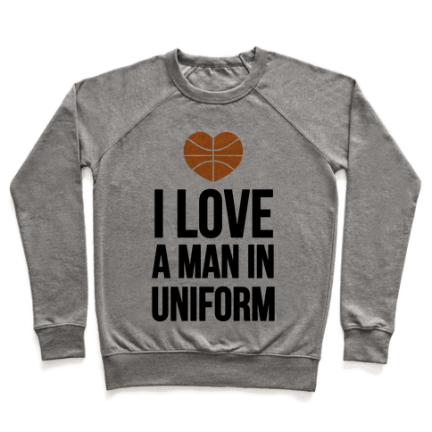 I Love a Man in Uniform (Basketball) Pullover