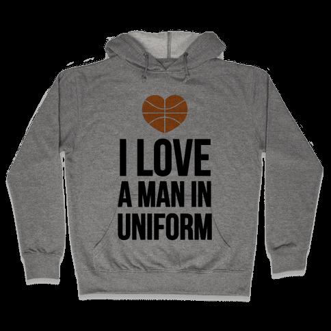 I Love a Man in Uniform (Basketball) Hooded Sweatshirt