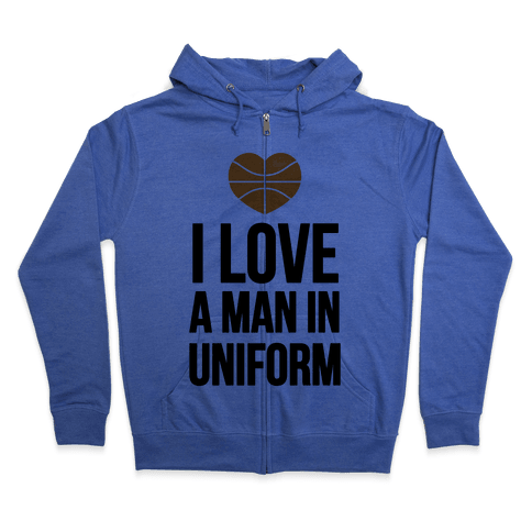 I Love a Man in Uniform (Basketball) Zip Hoodie