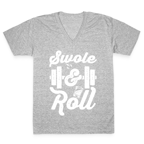 Swole And Roll V-Neck Tee Shirt