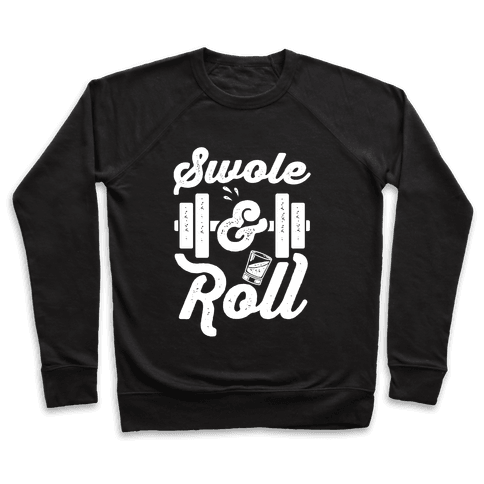 Swole And Roll Pullover