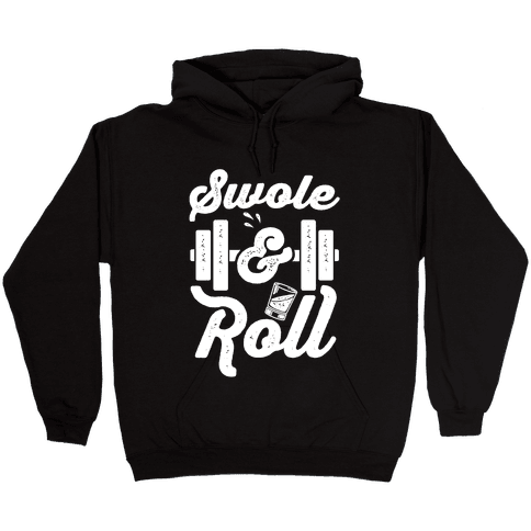 Swole And Roll Hooded Sweatshirt