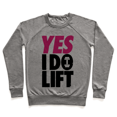 Yes, I Do Lift Pullover