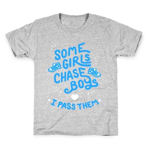 Some Girls Chase Boys I Pass Them Kids T-Shirt