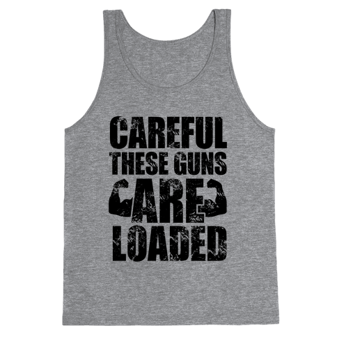 Careful These Guns Are Loaded