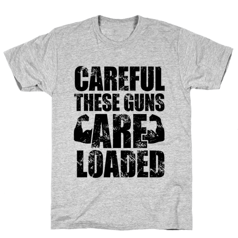 Careful These Guns Are Loaded Mens T-Shirt