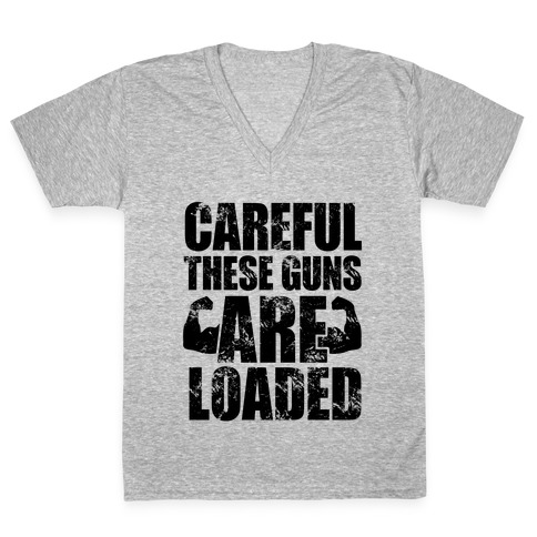 Careful These Guns Are Loaded V-Neck Tee Shirt