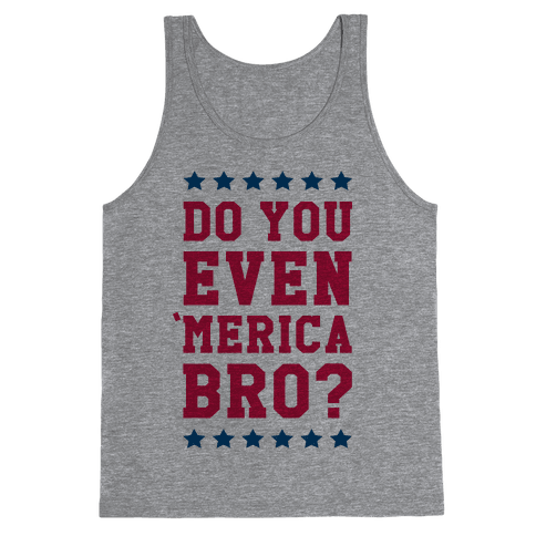 Do You Even 'Merica Bro? Tank Top