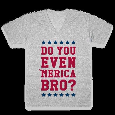 Do You Even 'Merica Bro? V-Neck Tee Shirt