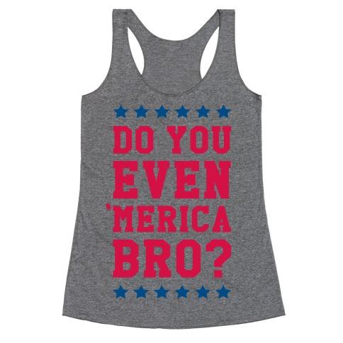 Do You Even 'Merica Bro? Racerback Tank Top