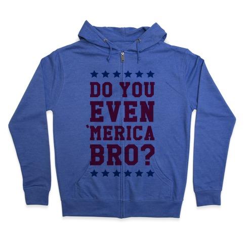 Do You Even 'Merica Bro? Zip Hoodie