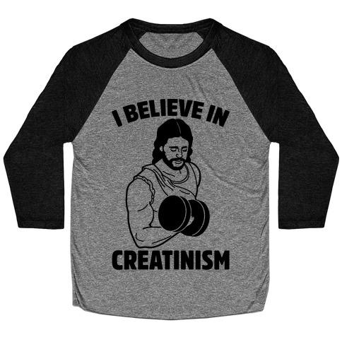 I Believe In Creatinism Baseball Tee