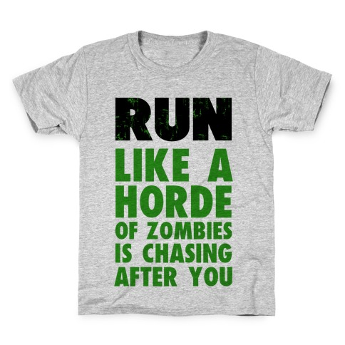 Run Like a Horde of Zombies are Chasing You Kids T-Shirt