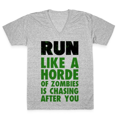 Run Like a Horde of Zombies are Chasing You V-Neck Tee Shirt