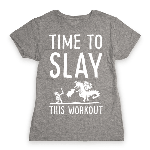 Time To Slay This Workout Womens T-Shirt