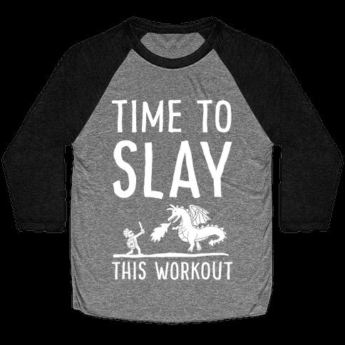 Time To Slay This Workout Baseball Tee