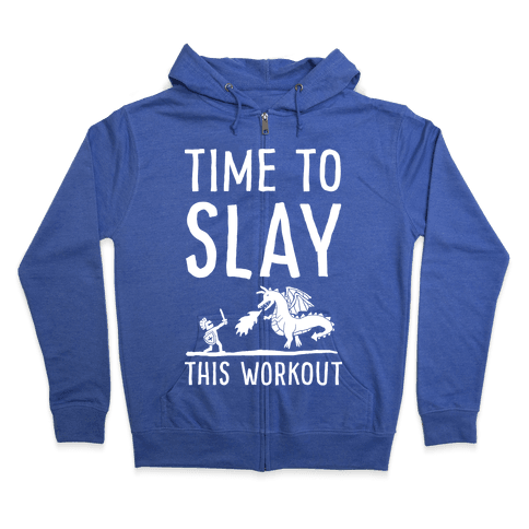 Time To Slay This Workout Zip Hoodie
