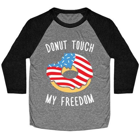 Donut Touch My Freedom Baseball Tee
