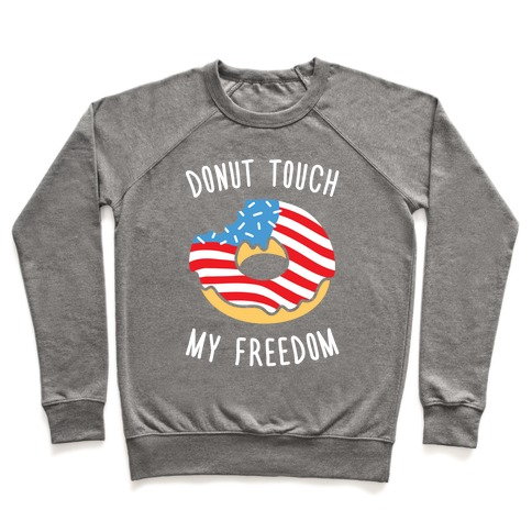 Donut Touch My Freedom Pullover