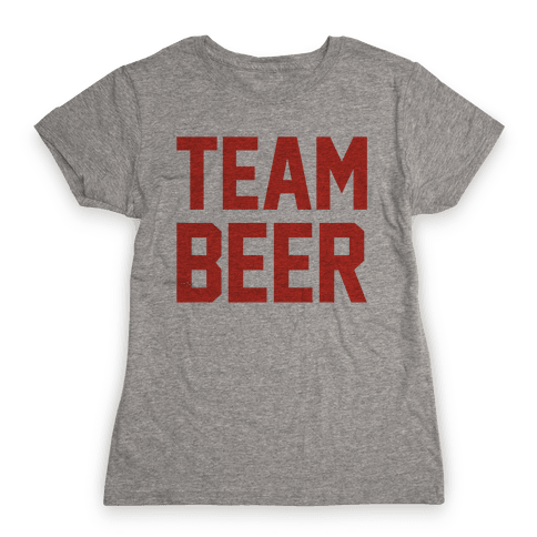 Team Beer Womens T-Shirt