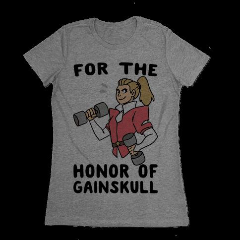 For the Honor of Gainskull Womens T-Shirt