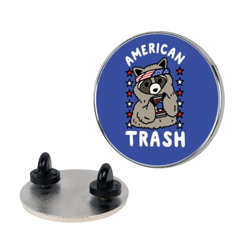 American Trash pin