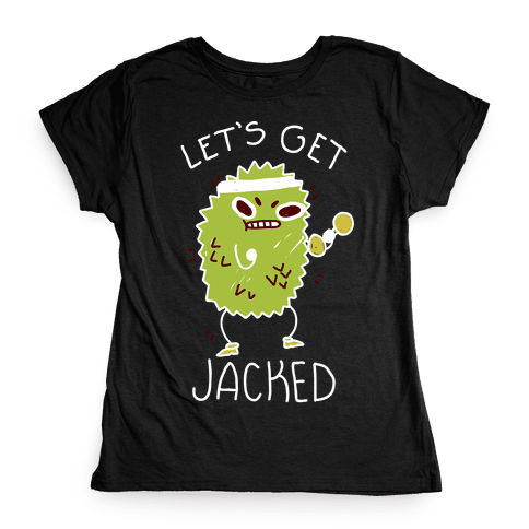 Let's Get Jacked Fruit Womens T-Shirt