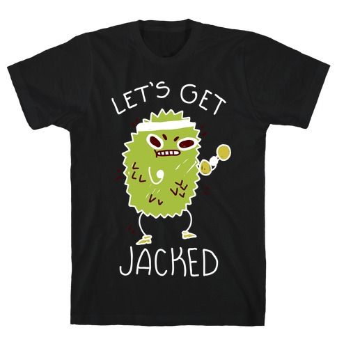 Let's Get Jacked Fruit T-Shirt