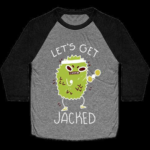 Let's Get Jacked Fruit Baseball Tee