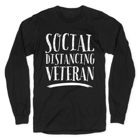 Social Distancing Veteran Long Sleeve T-Shirt