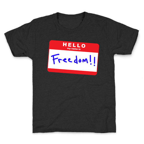 Hello my Name is Freedom Kids T-Shirt