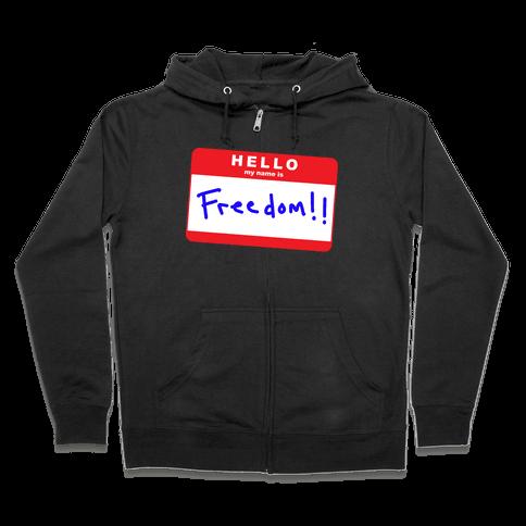 Hello my Name is Freedom Zip Hoodie