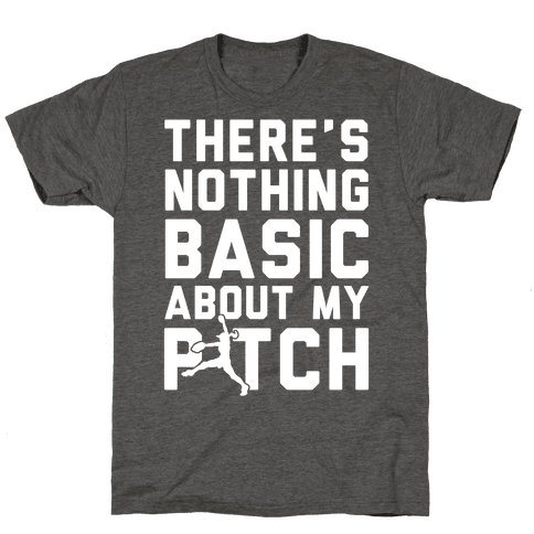 There Is Nothing Basic About My Pitches