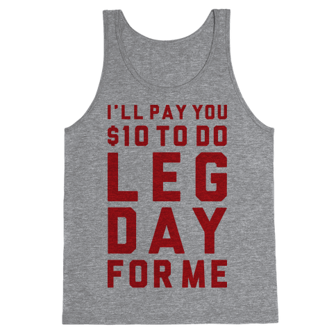 Do Leg Day For Me Tank Top