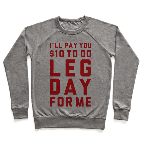 Do Leg Day For Me Pullover
