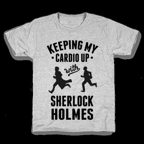 Keeping My Cardio Up With Sherlock Holmes Kids T-Shirt