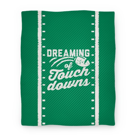 Dreaming Of Touchdowns (Blanket) Blanket