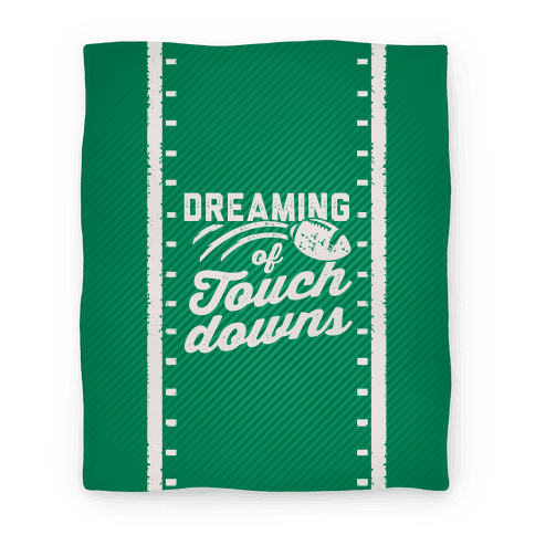 Dreaming Of Touchdowns (Blanket)
